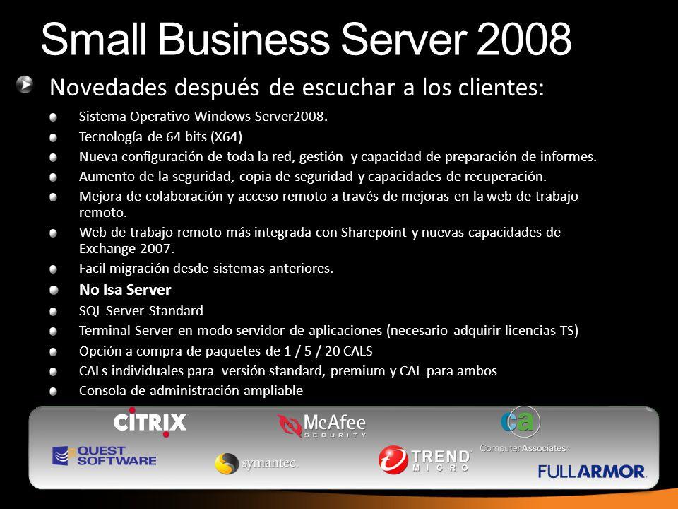 Novedades después de escuchar a los clientes: Sistema Operativo Windows Server2008. Tecnología de 64 bits (X64) Nueva configuración de toda la red, ge