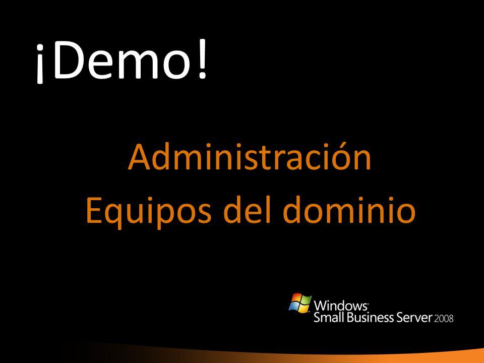 ¡Demo! Administración Equipos del dominio