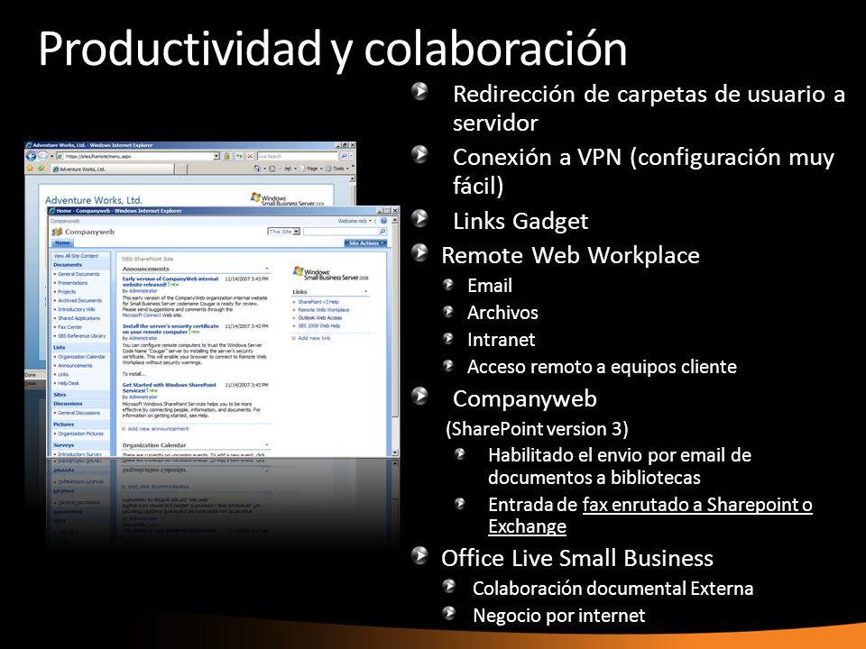 Productividad y colaboración Redirección de carpetas de usuario a servidor Conexión a VPN (configuración muy fácil) Links Gadget Remote Web Workplace