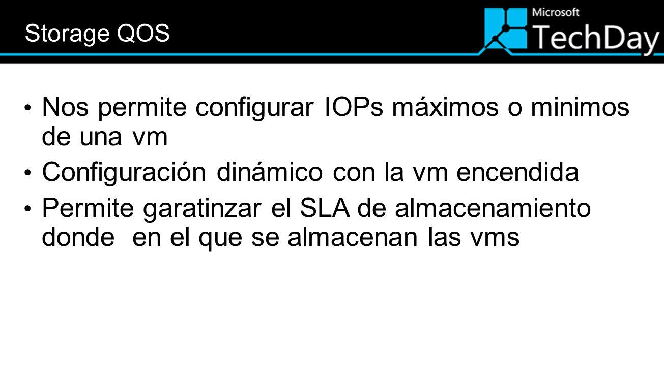 Nos permite configurar IOPs máximos o minimos de una vm Configuración dinámico con la vm encendida Permite garatinzar el SLA de almacenamiento donde e