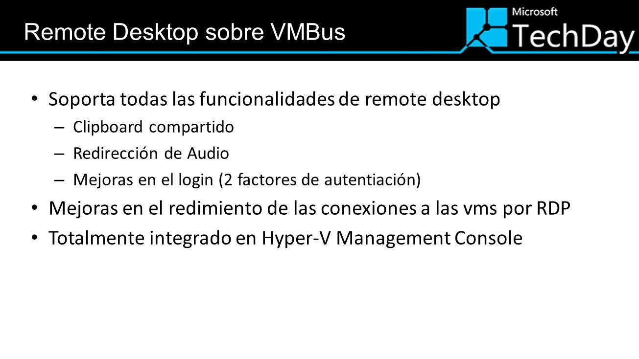 Soporta todas las funcionalidades de remote desktop – Clipboard compartido – Redirección de Audio – Mejoras en el login (2 factores de autentiación) M
