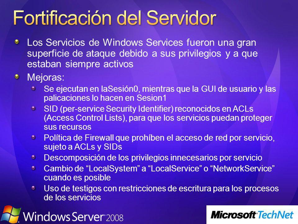 Los Servicios de Windows Services fueron una gran superficie de ataque debido a sus privilegios y a que estaban siempre activos Mejoras: Se ejecutan en laSesión0, mientras que la GUI de usuario y las palicaciones lo hacen en Sesion1 SID (per-service Security Identifier) reconocidos en ACLs (Access Control Lists), para que los servicios puedan proteger sus recursos Política de Firewall que prohíben el acceso de red por servicio, sujeto a ACLs y SIDs Descomposición de los privilegios innecesarios por servicio Cambio de LocalSystem a LocalService o NetworkService cuando es posible Uso de testigos con restricciones de escritura para los procesos de los servicios