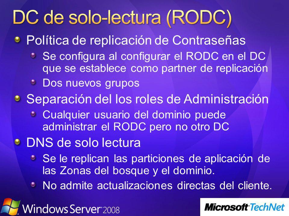 Política de replicación de Contraseñas Se configura al configurar el RODC en el DC que se establece como partner de replicación Dos nuevos grupos Sepa