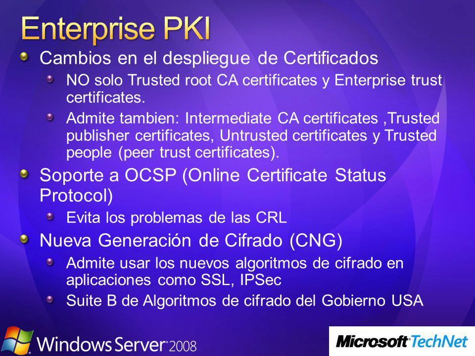 Cambios en el despliegue de Certificados NO solo Trusted root CA certificates y Enterprise trust certificates. Admite tambien: Intermediate CA certifi