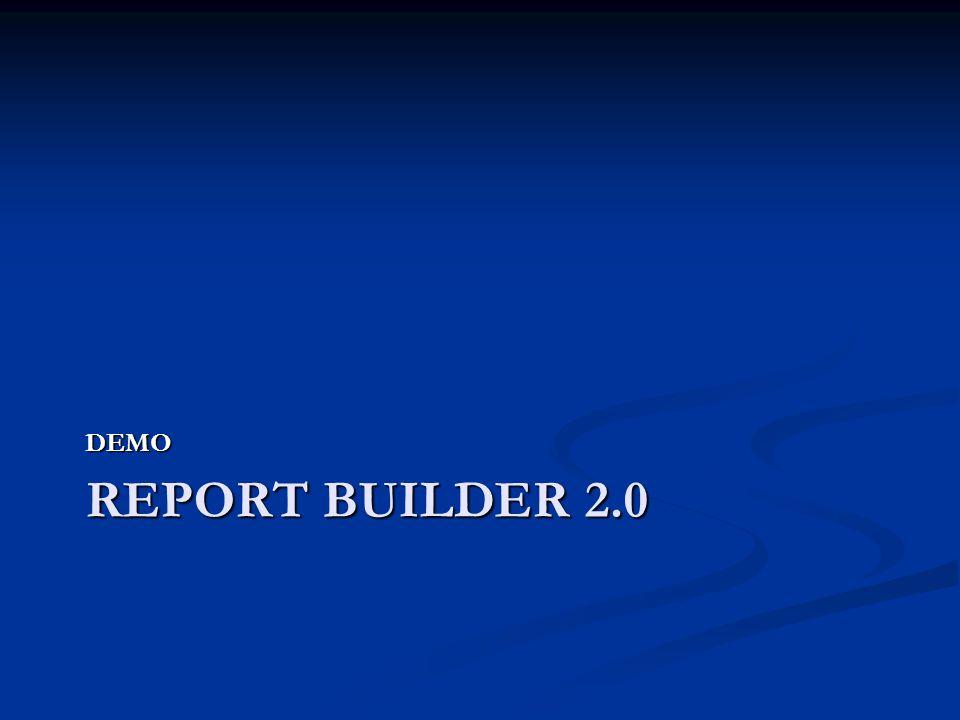 REPORT BUILDER 2.0 DEMO