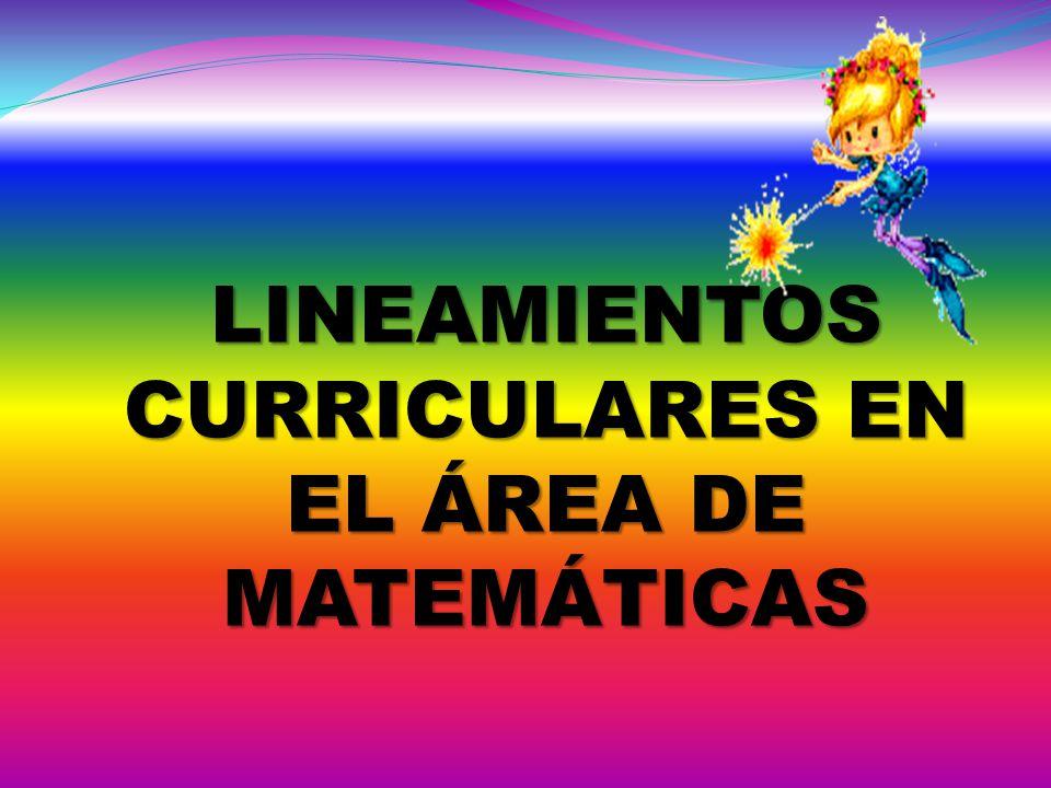 LINEAMIENTOS CURRICULARES EN EL ÁREA DE MATEMÁTICAS