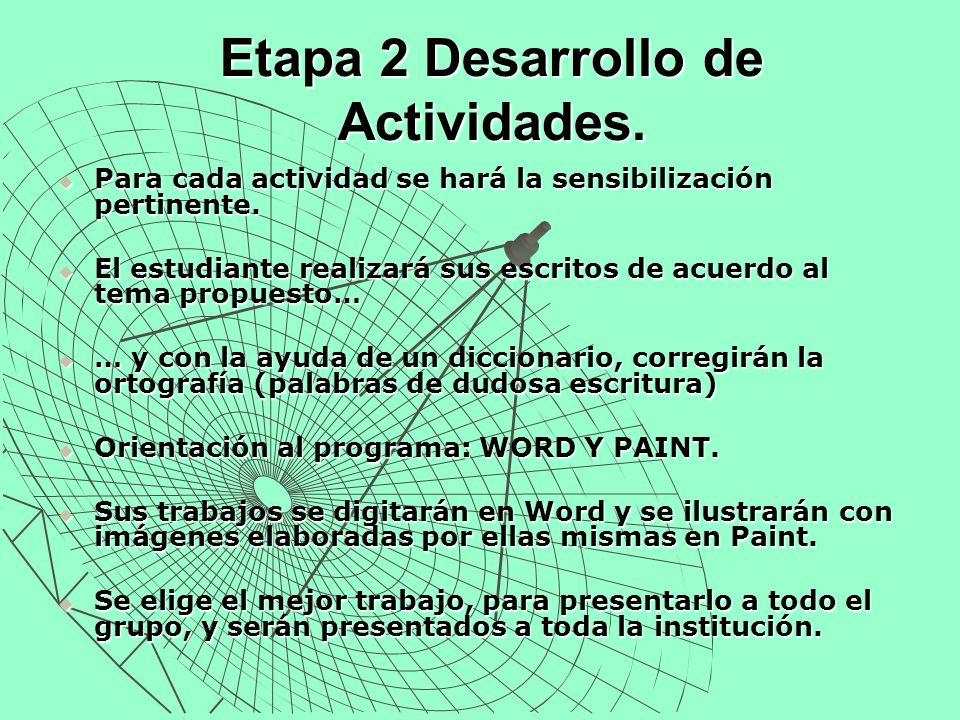 Etapa 2 Desarrollo de Actividades. Para cada actividad se hará la sensibilización pertinente. Para cada actividad se hará la sensibilización pertinent