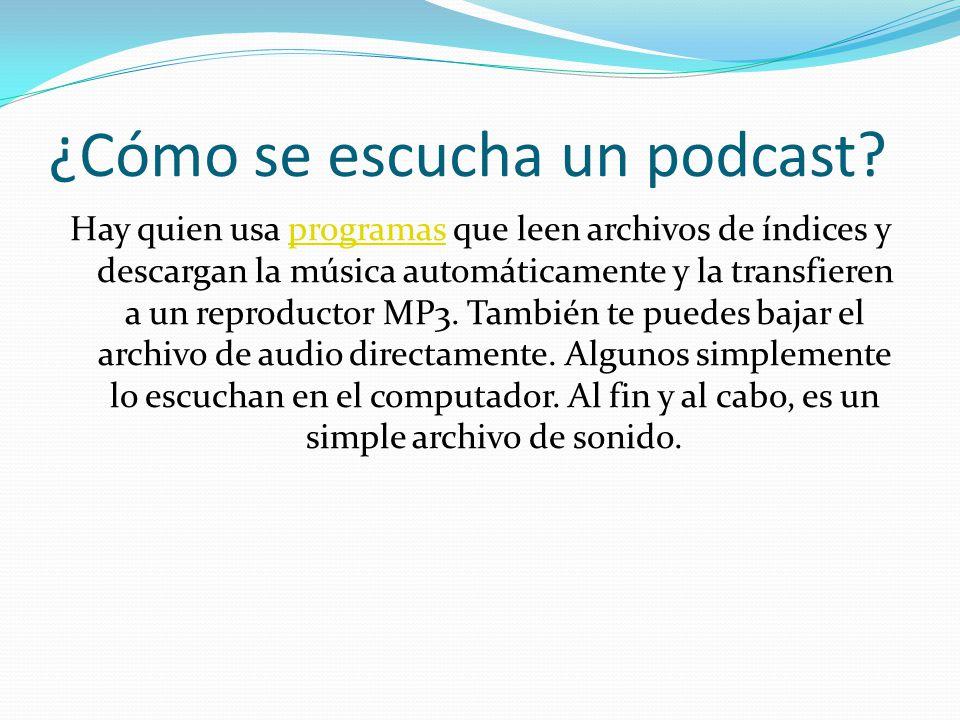 ¿Cómo se escucha un podcast.