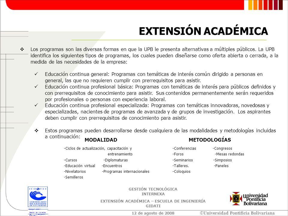 ©Universidad Pontificia Bolivariana NTC-ISO 9001:2000 Código N 2096-1 Gestión de proyectos de Investigación, Consultoría y Capacitación ligada a estas actividades que realiza la UPB a través del CIDI, en las áreas de Ciencias Sociales, Médicas e Ingenierías.