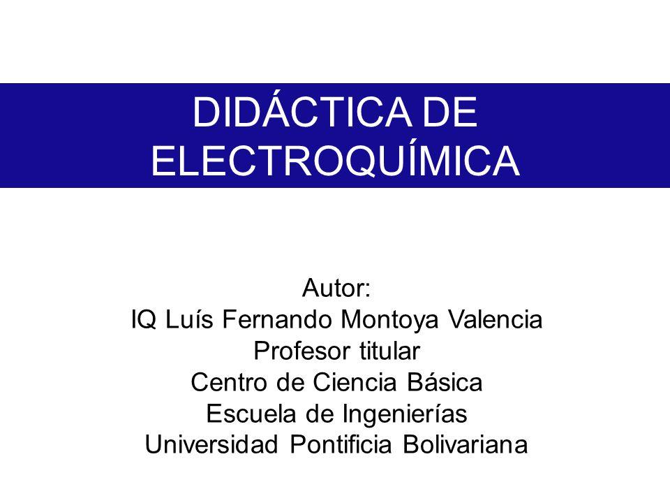 Eléctricos Químicos La electricidad Autor: IQ Luís Fernando Montoya Valencia1 ElectroQuímica e le c t r o n e s causaLa electricidady el efectoLa Química O causaLa electricidady el efectoLa Química El símbolo es en función de Celdas galvánicas y celdas electrolíticas como causa como efecto Representa una fuente de corriente directa (CD) Representa una lámpara que la consume Los cálculos son según el efecto Reacción con e - transferidos Usando factores de conversión Usando la ecuación de Nerst Existen dos tipos de celdas