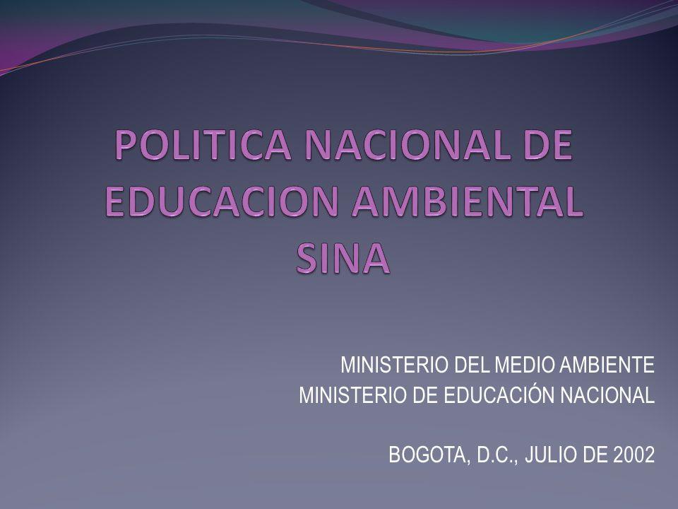 MINISTERIO DEL MEDIO AMBIENTE MINISTERIO DE EDUCACIÓN NACIONAL BOGOTA, D.C., JULIO DE 2002