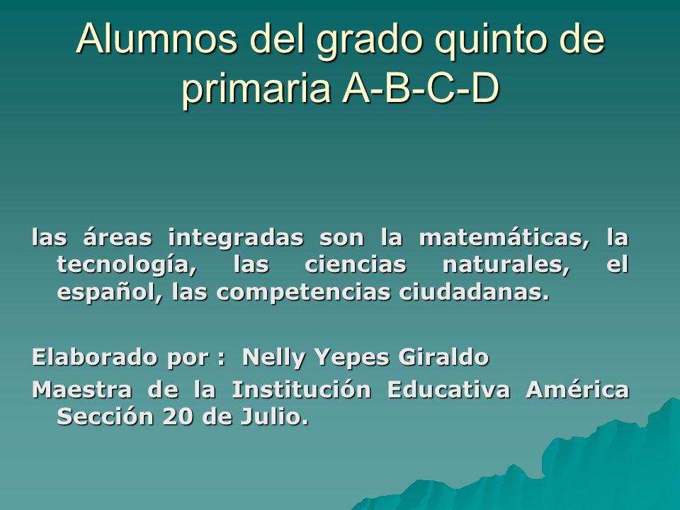 las áreas integradas son la matemáticas, la tecnología, las ciencias naturales, el español, las competencias ciudadanas. Elaborado por : Nelly Yepes G