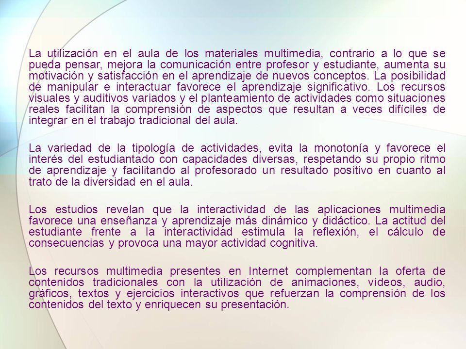 La utilización en el aula de los materiales multimedia, contrario a lo que se pueda pensar, mejora la comunicación entre profesor y estudiante, aument