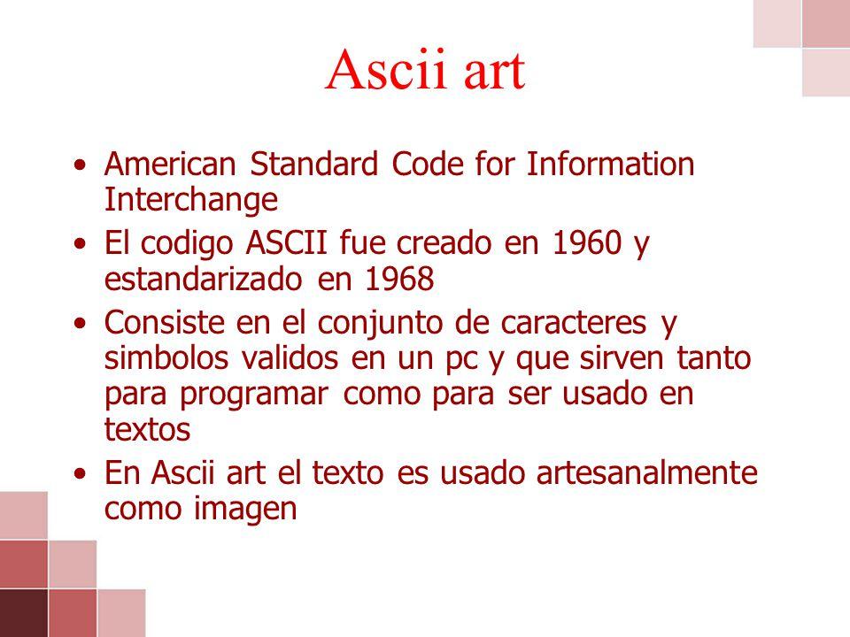 American Standard Code for Information Interchange El codigo ASCII fue creado en 1960 y estandarizado en 1968 Consiste en el conjunto de caracteres y