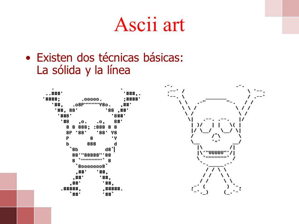 Ascii art Existen dos técnicas básicas: La sólida y la línea