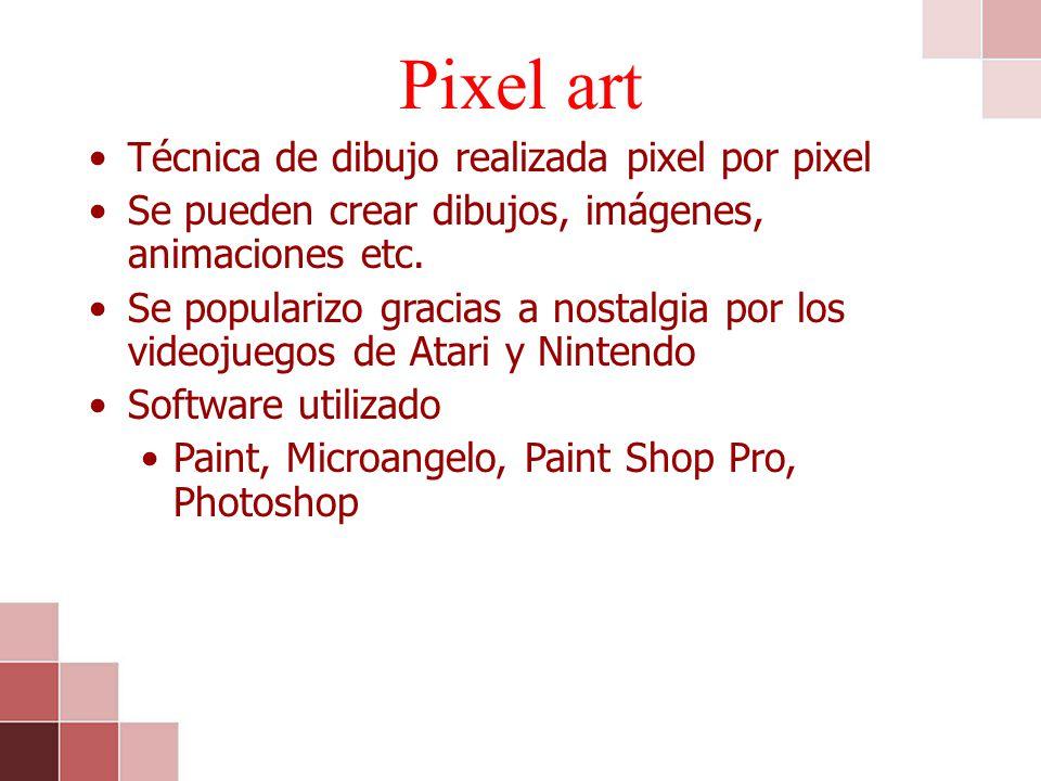 Técnica de dibujo realizada pixel por pixel Se pueden crear dibujos, imágenes, animaciones etc. Se popularizo gracias a nostalgia por los videojuegos