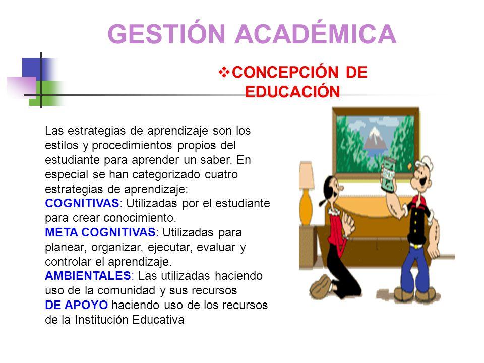 GESTIÓN ACADÉMICA CONCEPCIÓN DE EDUCACIÓN o La Educación Holística o Integral se comprende como un campo de indagación para enseñar y aprender, que se