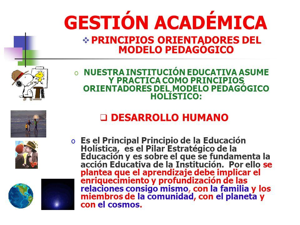 GESTIÓN ACADÉMICA RELACIÓN MAESTRO-ESTUDIANTE o EL MAESTRO: Es facilitador, orientador y responsable de los procesos de aprendizaje, enseñanza y conoc