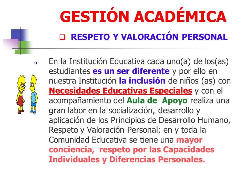 GESTIÓN ACADÉMICA PRINCIPIOS ORIENTADORES DEL MODELO PEDAGÓGICO o NUESTRA INSTITUCIÓN EDUCATIVA ASUME Y PRACTICA COMO PRINCIPIOS ORIENTADORES DEL MODE