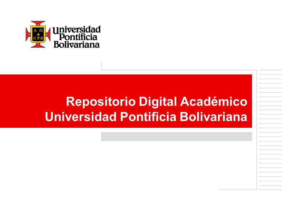Creación del Repositorio Digital Institucional de la UPB, donde se almacene, se administre, se preserve y se difunda la producción académica e institucional generada por toda su comunidad.