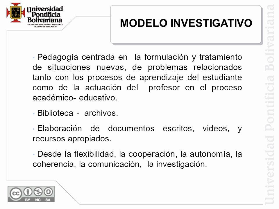 Pedagogía centrada en la formulación y tratamiento de situaciones nuevas, de problemas relacionados tanto con los procesos de aprendizaje del estudian