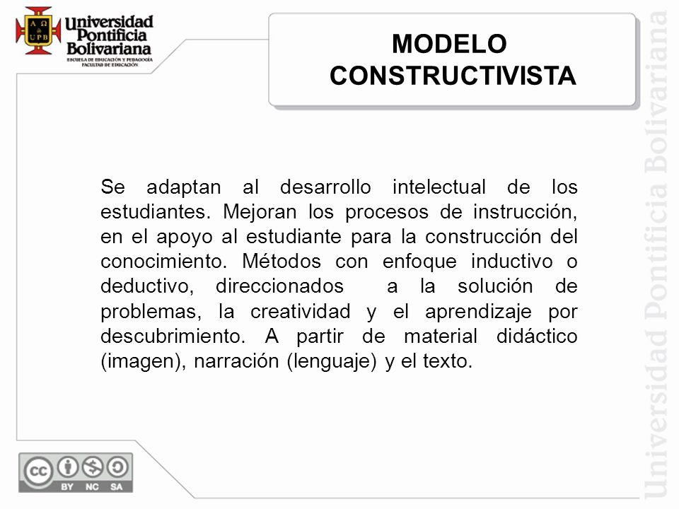 Se adaptan al desarrollo intelectual de los estudiantes. Mejoran los procesos de instrucción, en el apoyo al estudiante para la construcción del conoc