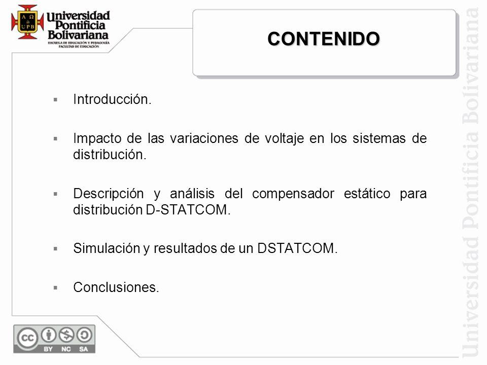 ESTUDIO, ANÁLISIS Y SIMULACIÓN DE UN COMPENSADOR ESTÁTICO PARA SISTEMAS DE DISTRIBUCIÓN DE ENERGÍA ELÉCTRICA: D-STATCOM Autores Msc. Jorge Wilson Gonz