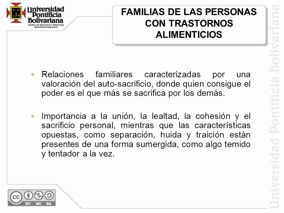 Relaciones familiares caracterizadas por una valoración del auto-sacrificio, donde quien consigue el poder es el que más se sacrifica por los demás.
