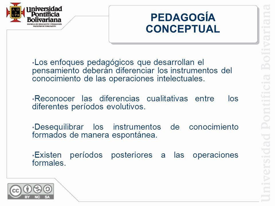 Los enfoques pedagógicos que desarrollan el pensamiento deberán diferenciar los instrumentos del conocimiento de las operaciones intelectuales.