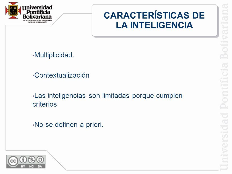 CARACTERÍSTICAS DE LA INTELIGENCIA Multiplicidad.
