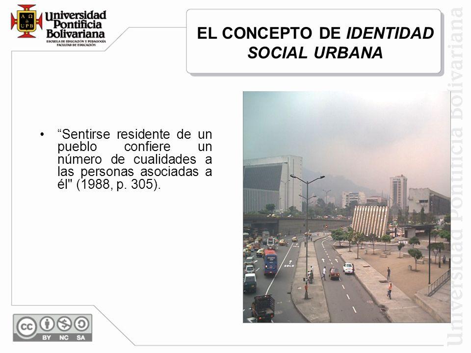 Sentirse residente de un pueblo confiere un número de cualidades a las personas asociadas a él (1988, p.