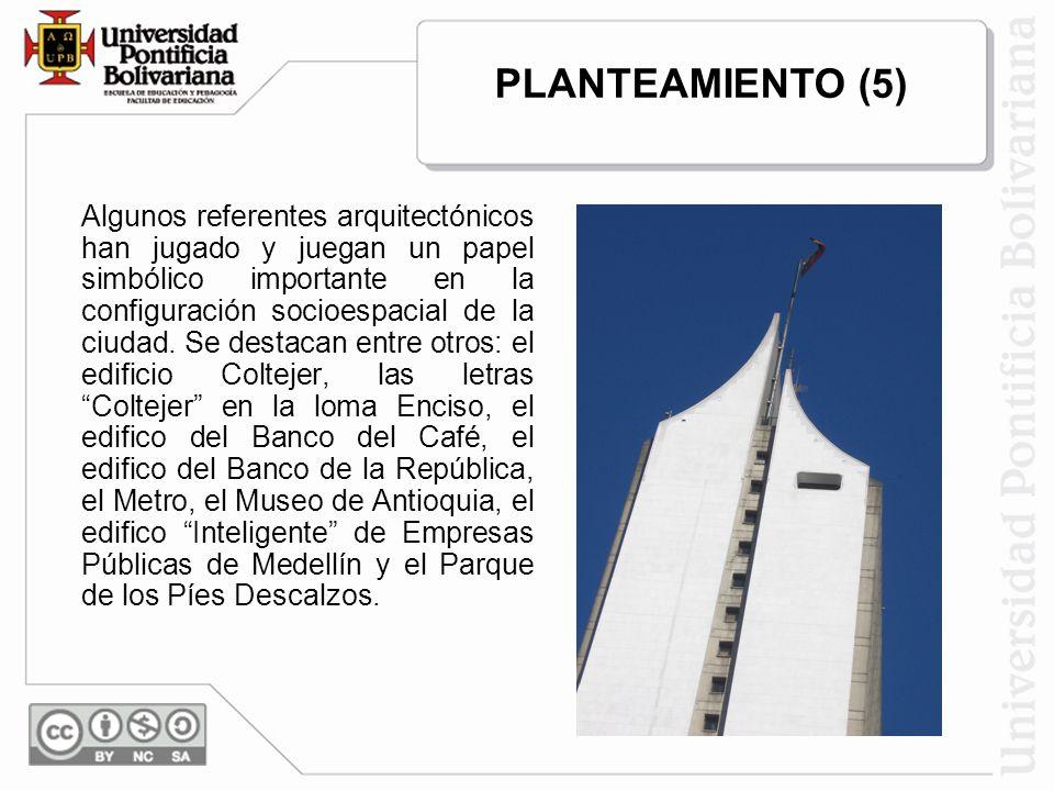 Algunos referentes arquitectónicos han jugado y juegan un papel simbólico importante en la configuración socioespacial de la ciudad.