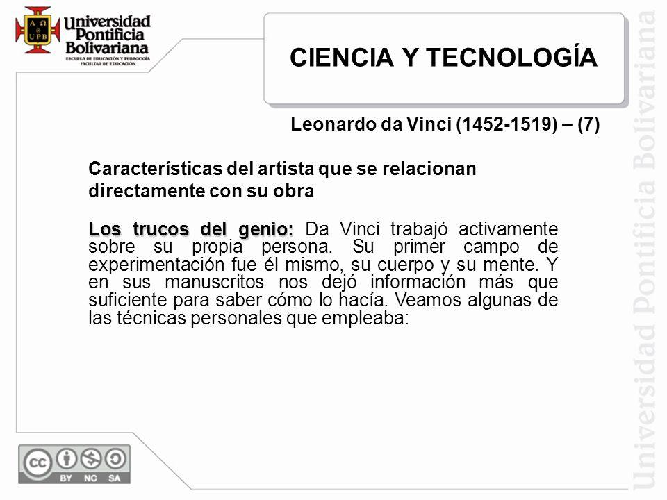 Los trucos del genio: Los trucos del genio: Da Vinci trabajó activamente sobre su propia persona. Su primer campo de experimentación fue él mismo, su
