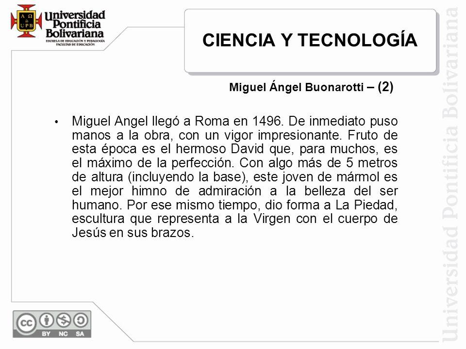 Miguel Angel llegó a Roma en 1496. De inmediato puso manos a la obra, con un vigor impresionante. Fruto de esta época es el hermoso David que, para mu