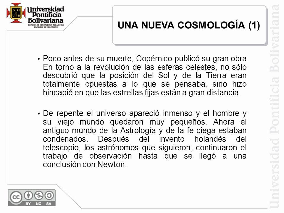 Poco antes de su muerte, Copérnico publicó su gran obra En torno a la revolución de las esferas celestes, no sólo descubrió que la posición del Sol y