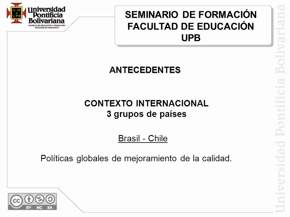 Brasil - Chile Políticas globales de mejoramiento de la calidad.