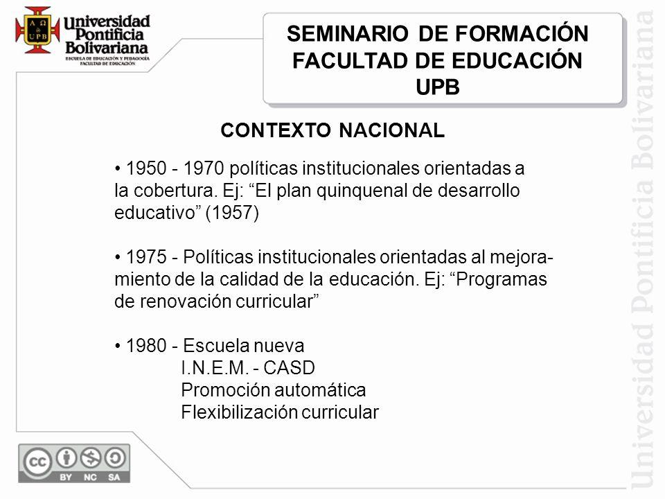 CONTEXTO NACIONAL 1950 - 1970 políticas institucionales orientadas a la cobertura.
