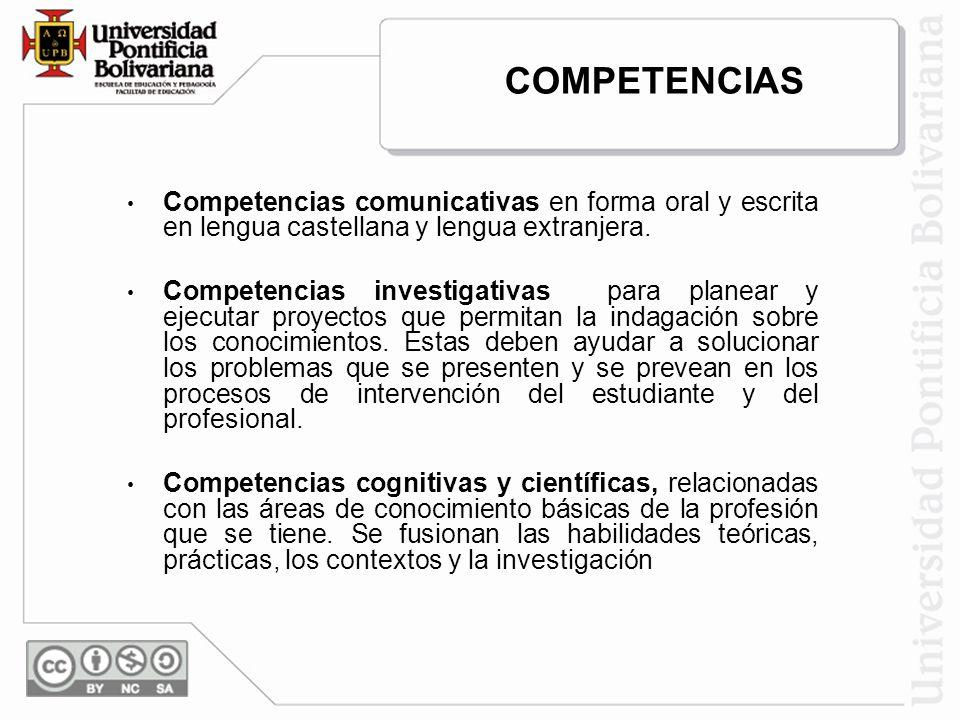 Competencias comunicativas en forma oral y escrita en lengua castellana y lengua extranjera. Competencias investigativas para planear y ejecutar proye