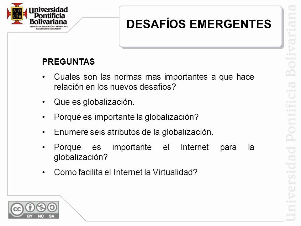 NUEVAS SITUACIONES Desregulación Privatización Globalización Convergencia Normas Fronteras Industriales Difusas Sensibilidad Ecológica Desintermediación Virtualidad Gerencia por Procesos DESAFÍOS EMERGENTES