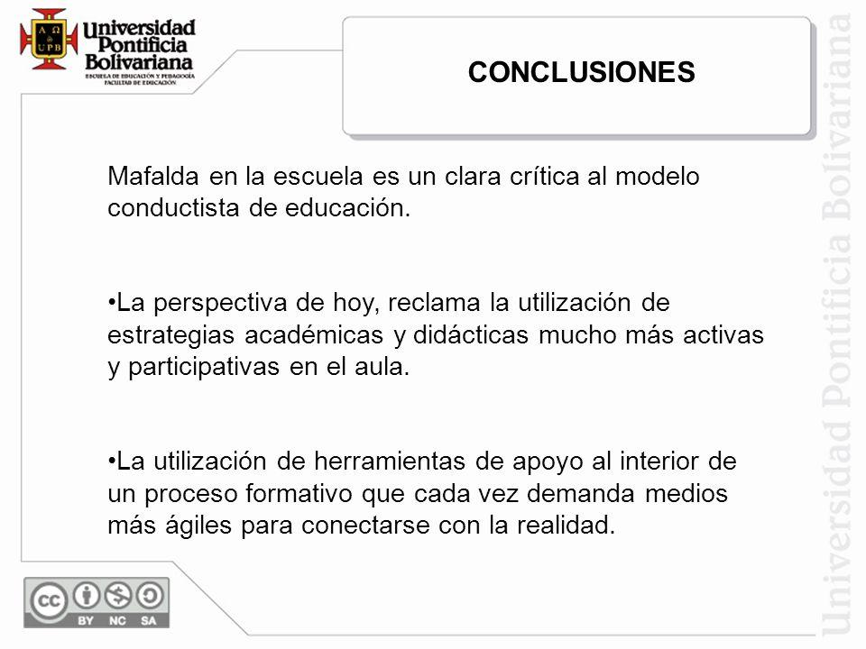 Mafalda en la escuela es un clara crítica al modelo conductista de educación. La perspectiva de hoy, reclama la utilización de estrategias académicas