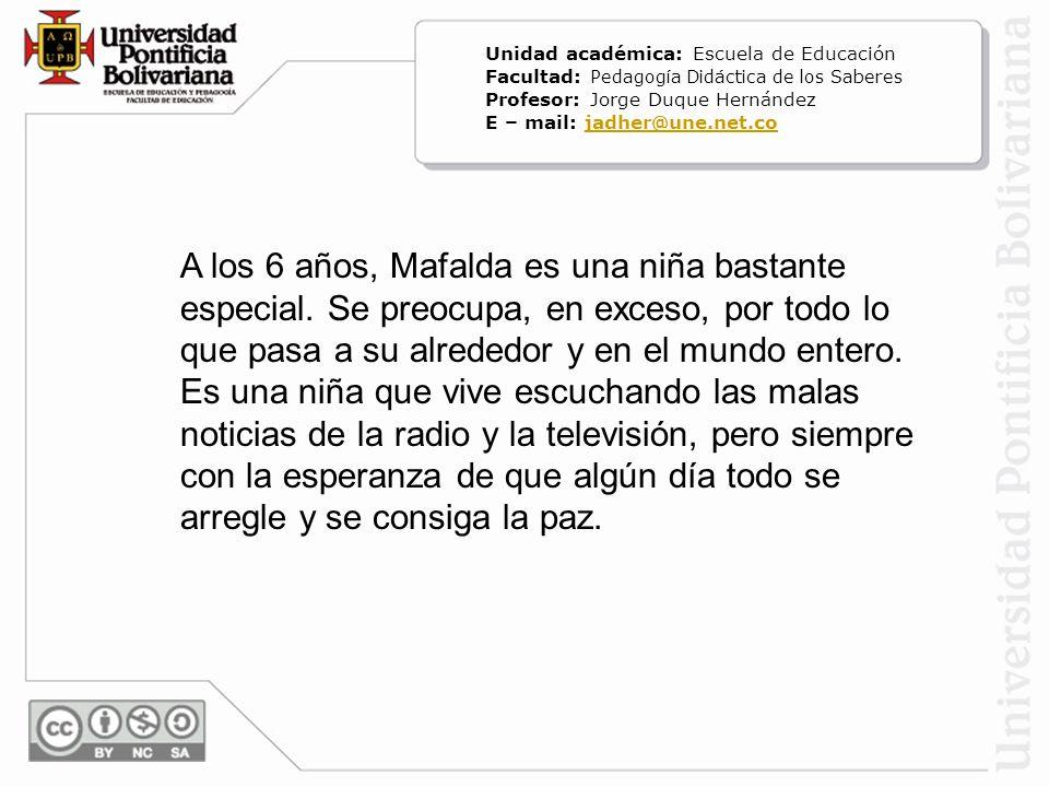 A los 6 años, Mafalda es una niña bastante especial. Se preocupa, en exceso, por todo lo que pasa a su alrededor y en el mundo entero. Es una niña que