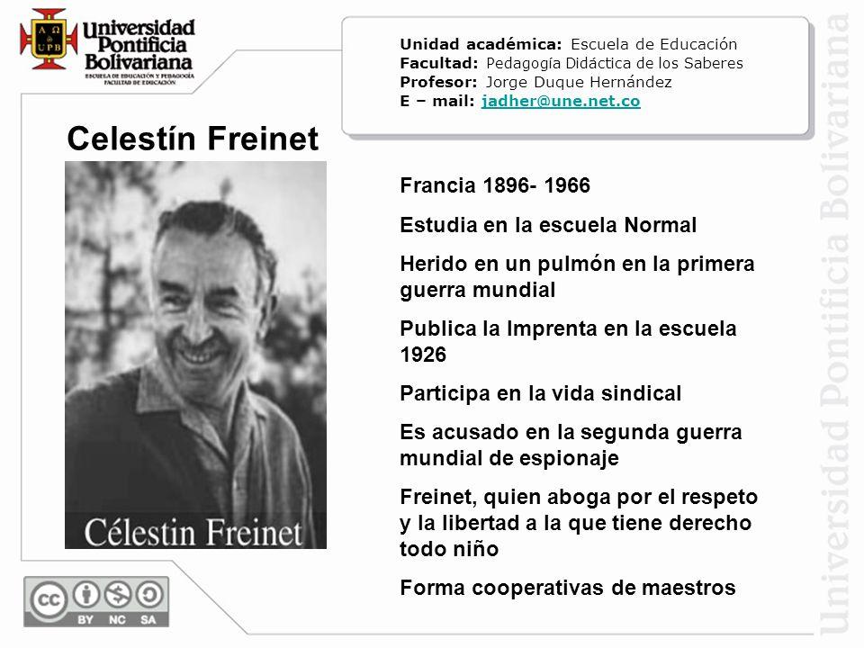 Francia 1896- 1966 Estudia en la escuela Normal Herido en un pulmón en la primera guerra mundial Publica la Imprenta en la escuela 1926 Participa en l