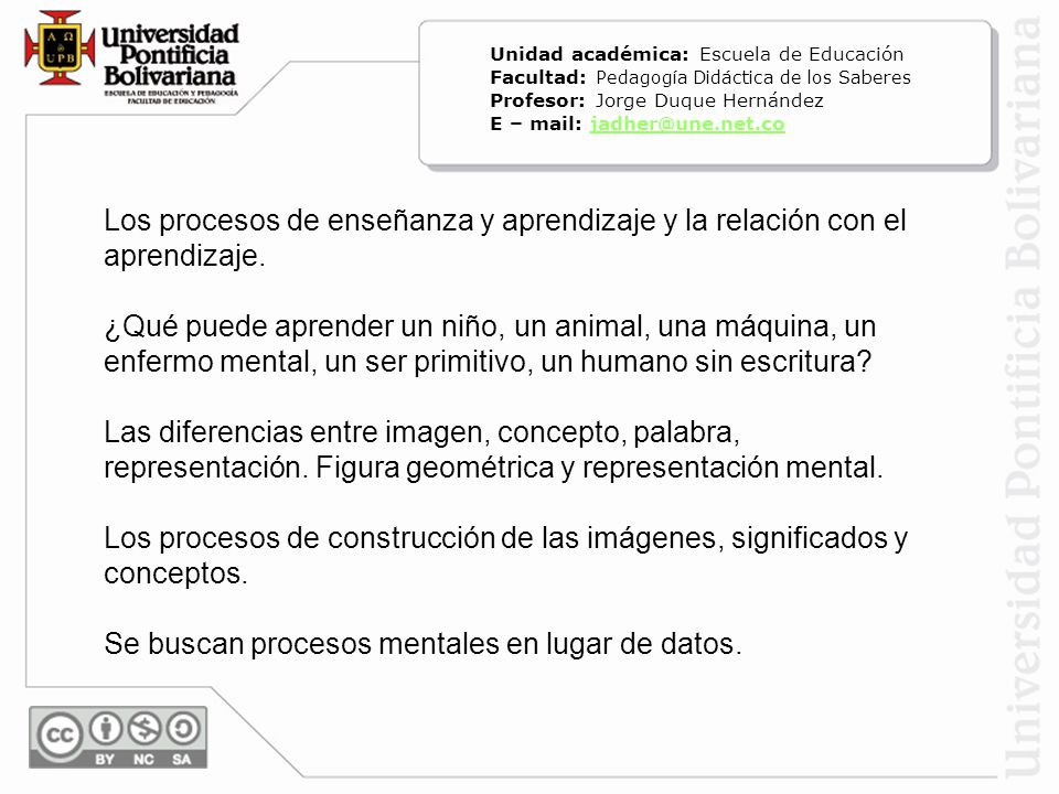 Los procesos de enseñanza y aprendizaje y la relación con el aprendizaje. ¿Qué puede aprender un niño, un animal, una máquina, un enfermo mental, un s