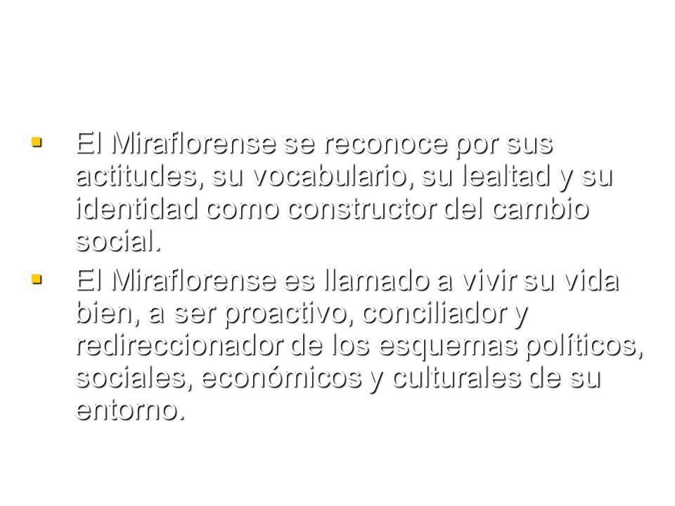 El Miraflorense se reconoce por sus actitudes, su vocabulario, su lealtad y su identidad como constructor del cambio social.