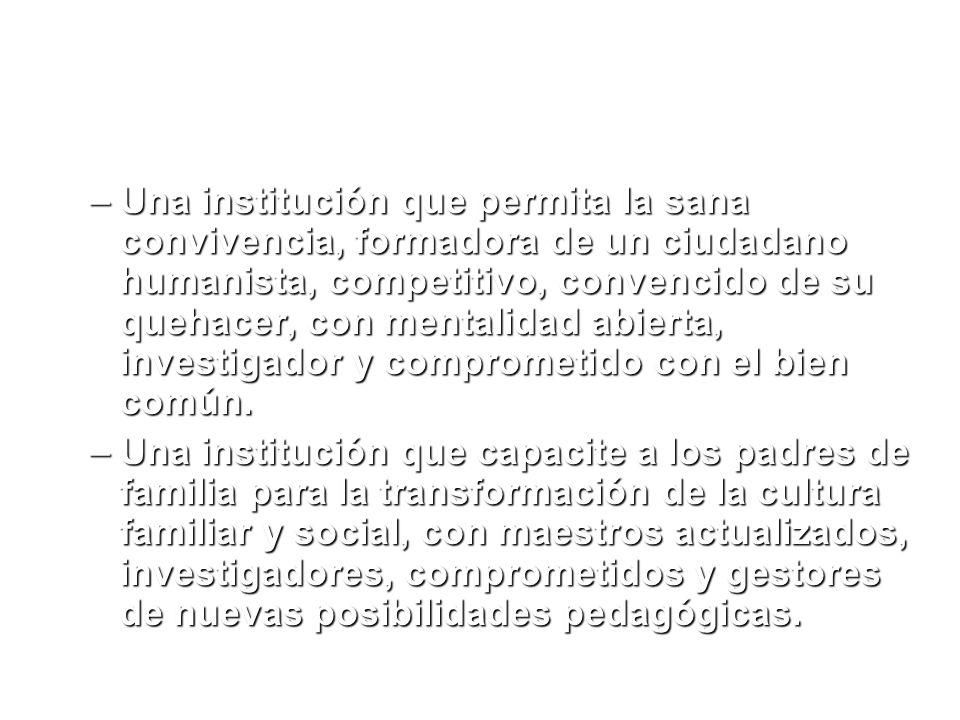 VISION: Acorde con su misión institucional y con el propósito de ser líderes de la educación; hacia el año 2013 la Institución Educativa Miraflores será: Acorde con su misión institucional y con el propósito de ser líderes de la educación; hacia el año 2013 la Institución Educativa Miraflores será: –Una institución de aprendizajes significativos donde se privilegie el disfrute por el saber, la recreación y la búsqueda de nuevas alternativas de desarrollo humano, técnico, tecnológico, científico y cultural.