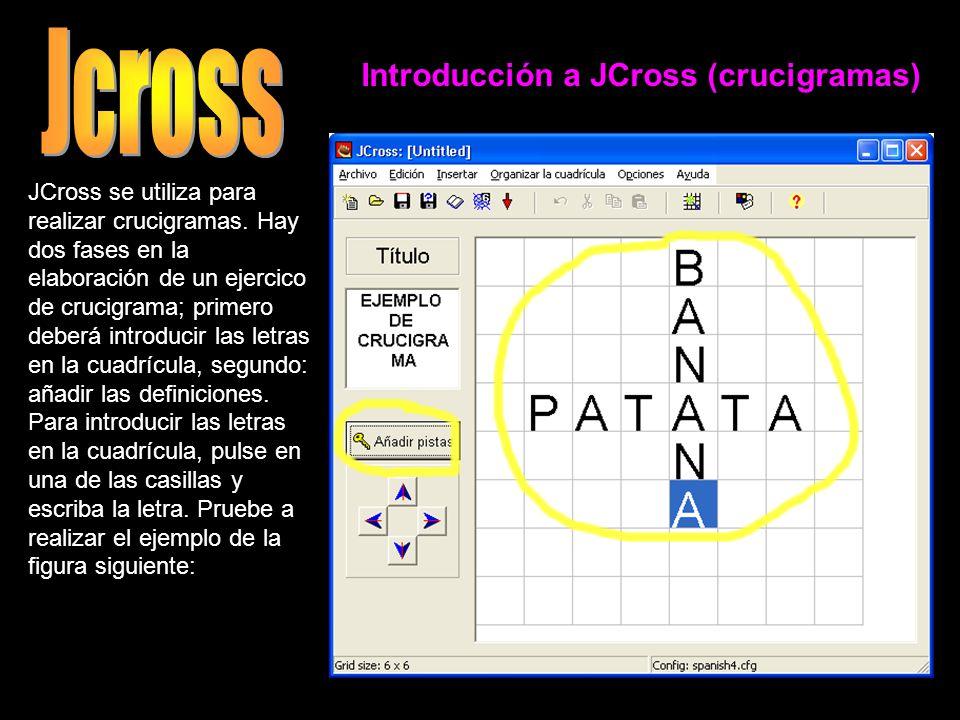 Introducción a JCross (crucigramas) JCross se utiliza para realizar crucigramas.