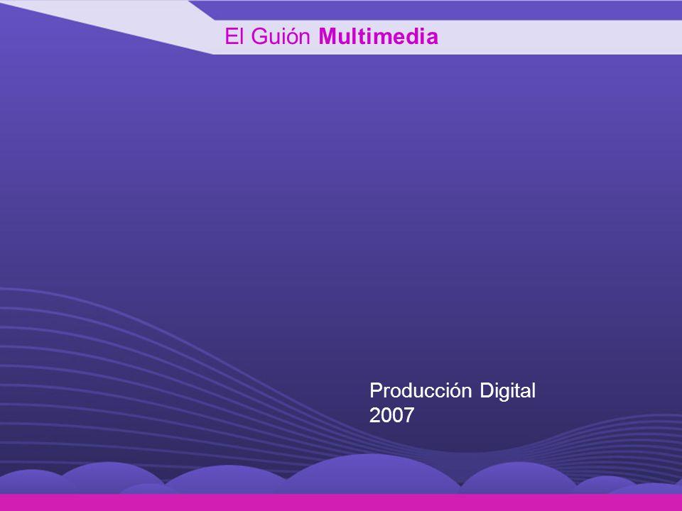El Guión Multimedia Producción Digital 2007