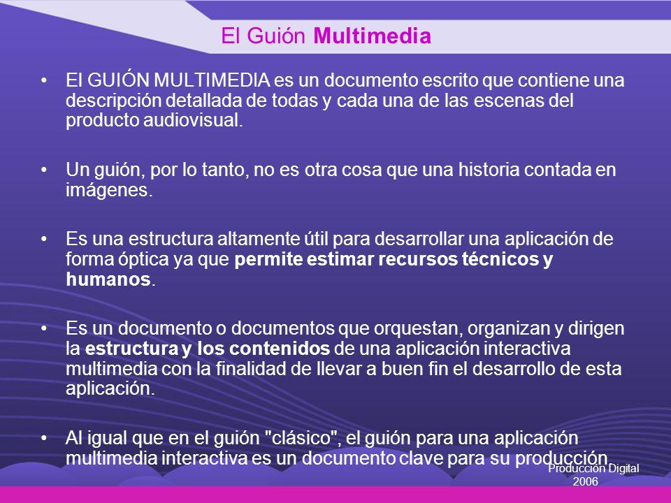El GUIÓN MULTIMEDIA es un documento escrito que contiene una descripción detallada de todas y cada una de las escenas del producto audiovisual. Un gui