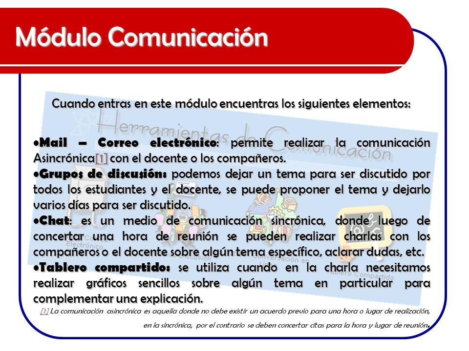 Módulo Comunicación Cuando entras en este módulo encuentras los siguientes elementos: Mail – Correo electrónico : permite realizar la comunicación Asi