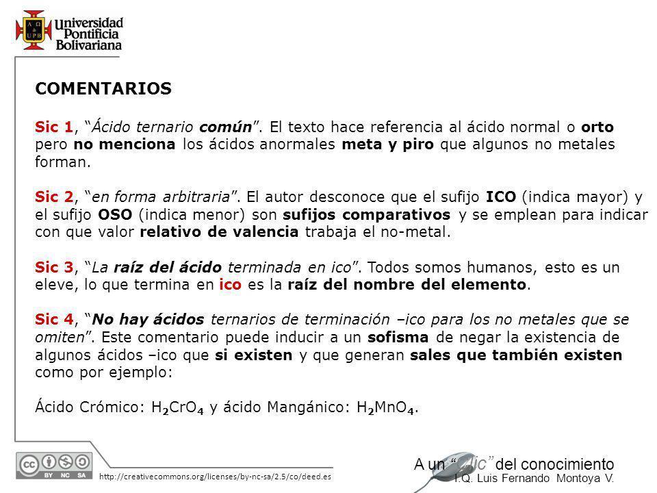 11/06/2014 http://creativecommons.org/licenses/by-nc-sa/2.5/co/deed.es A un Clic del conocimiento I.Q. Luis Fernando Montoya V. IIIAIVAVAVIAVIIA H 3 B